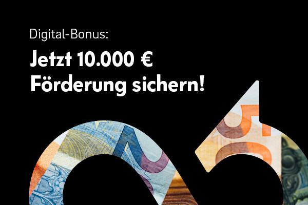 Sichern Sie sich Ihren 10.000 Euro Digital-Bonus